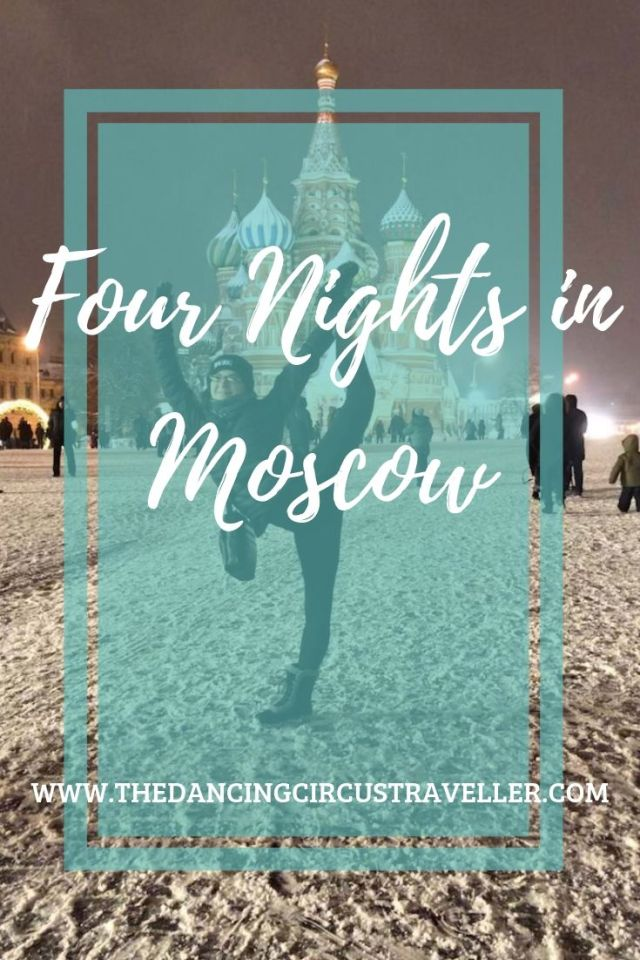 Four Nights in Moscow www.thedancingcircustraveller.com