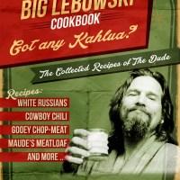 The BIG LEBOWSKI COOKBOOK