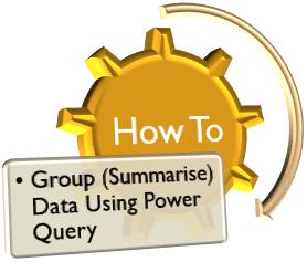 Grouping (Summarising) Data using Power Query