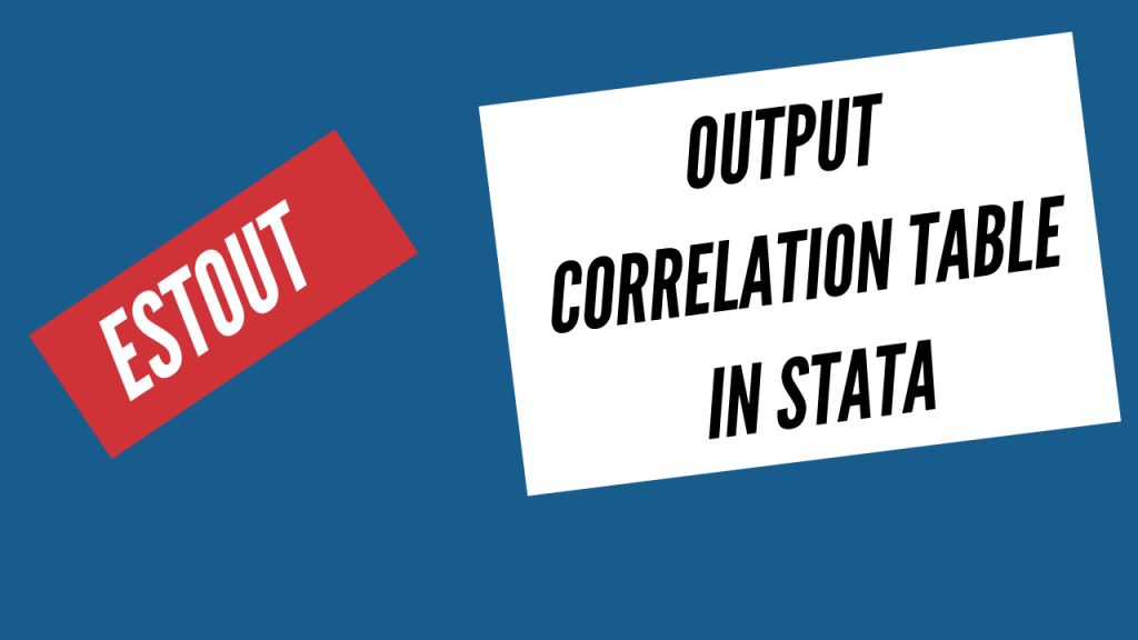 output correlation table in stata using estout