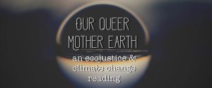 OutWrite presents Our Queer Mother Earth