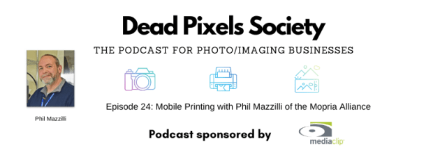 Dead Pixels Society Podcast: Mobile Printing with Phil Mazzilli of the Mopria Alliance