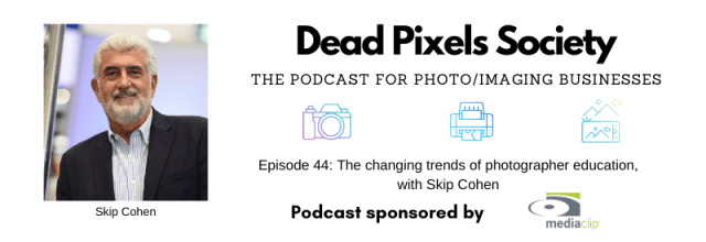 Dead Pixels Society podcast: The changing trends of photographer education, with Skip Cohen