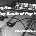 # Playlist – 90's Boy Bands of Pop Music