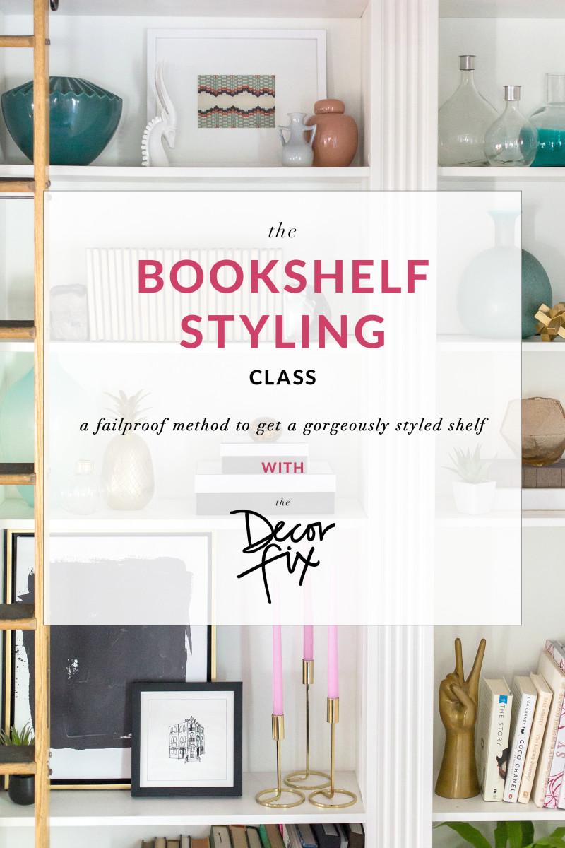 How to style a bookshelf | The Decor Fix