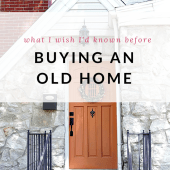 What I wish I'd known before buying an old home | The Decor Fix