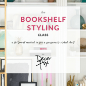 The Bookshelf Styling Class (...finally learn how to style a bookshelf!)