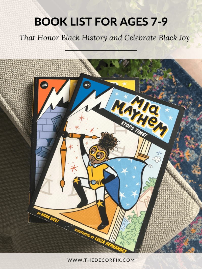Book LIst for ages 7-9 that honor Black History and Celebrate Black Joy