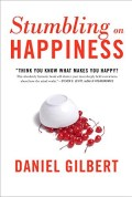 Stumbling on Happiness - Dan Gilbert