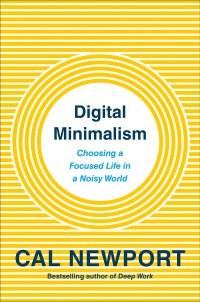 Digital Minimalism book cover, by Cal Newport