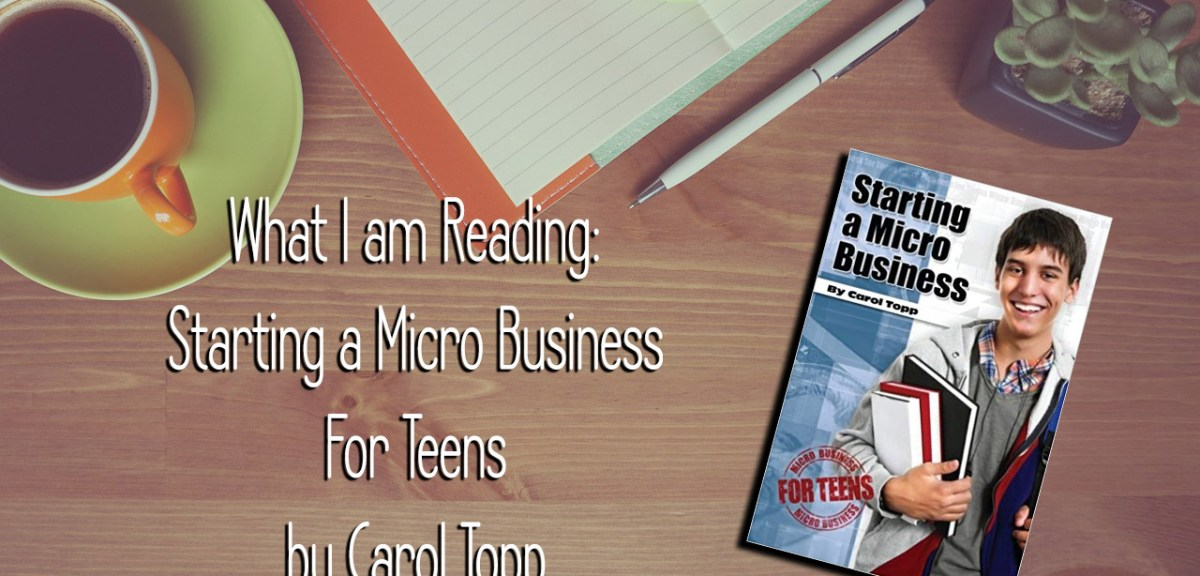 What I am Reading: Starting a Micro Business for Teens