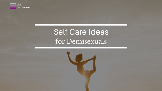 Self care for Demisexuals