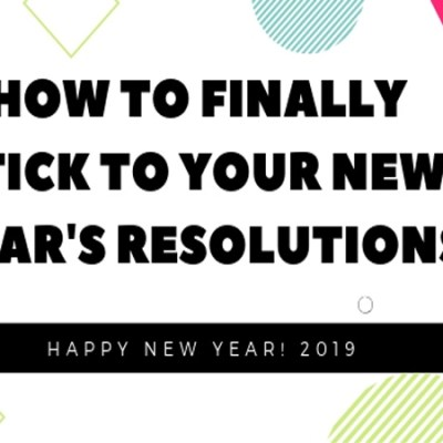 How to Start Sticking to your New Year's Resolutions