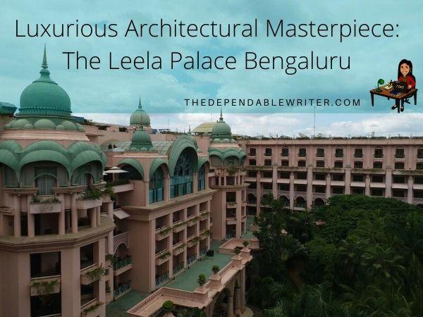 A Bird's Eye View of the 5 Star Bangalore Hotel - The Leela Palace, Bengaluru