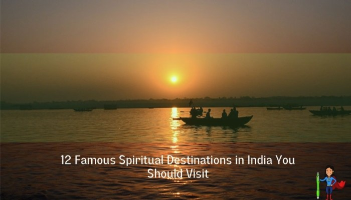 12 Famous Spiritual Destinations in India You Should Visit