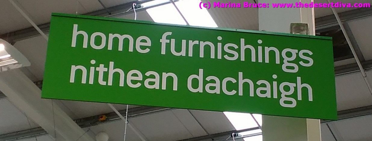 Has nobody told homebase that the Gaelic has never been spoken in Inverurie? Maybe they mixed it up with Inverness