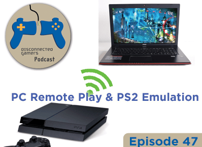 ps4 remote play, pc remote play for playstation 4, playstation 2 games on ps4, ps2 emulators, gaming podcast, gaming chat,