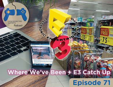e3 post discussion, after e3 chat, jobs, podcasting, psvr, vr headset, farpoint, time crisis,