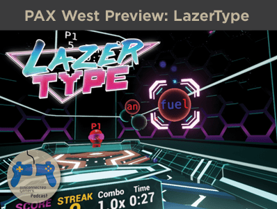 pax west, lazer type, new blood interactive, lazer vr game, virtual reality typing, oculus typing game, vive typing vr,