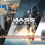 gaming podcast, games discussions, mass effect andromeda, nintendo switch thoughts, pax east 2017 impressions,