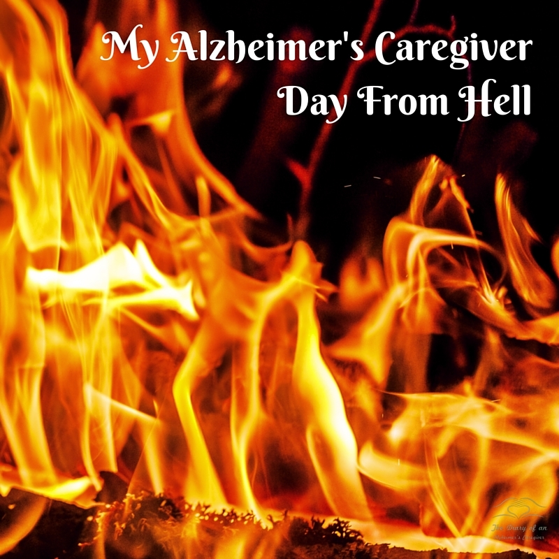 My Alzheimer's Carever Day From Hell https://thediaryofanalzheimerscaregiver.com/2014/08/alzheimers-day-hell/