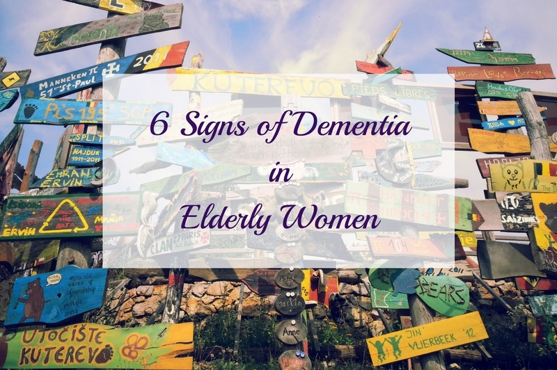 6 Signs of Dementia in Elderly Women