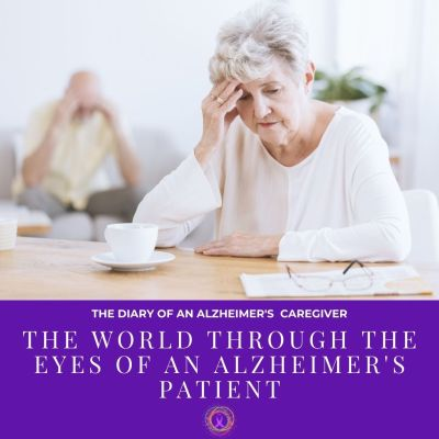 The World Through The Eyes Of An Alzheimer's Patient