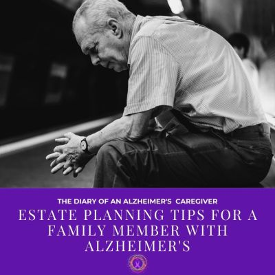 Estate Planning Tips For A Family Member With Alzheimer's