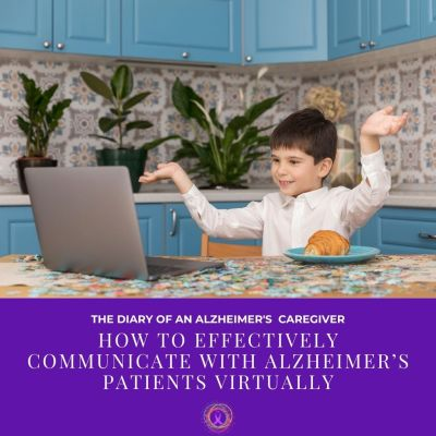 How to effectively communicate with Alzheimer's patients virtually