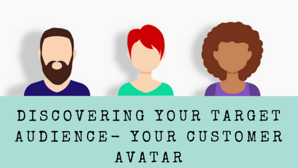Discovering Your Target Audience - Your Customer Avatar