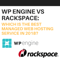 wp engine vs rackspace Which is the Best Managed Web Hosting Service in 2018?