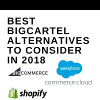 Best Bigcartel Alternatives To Consider In 2018