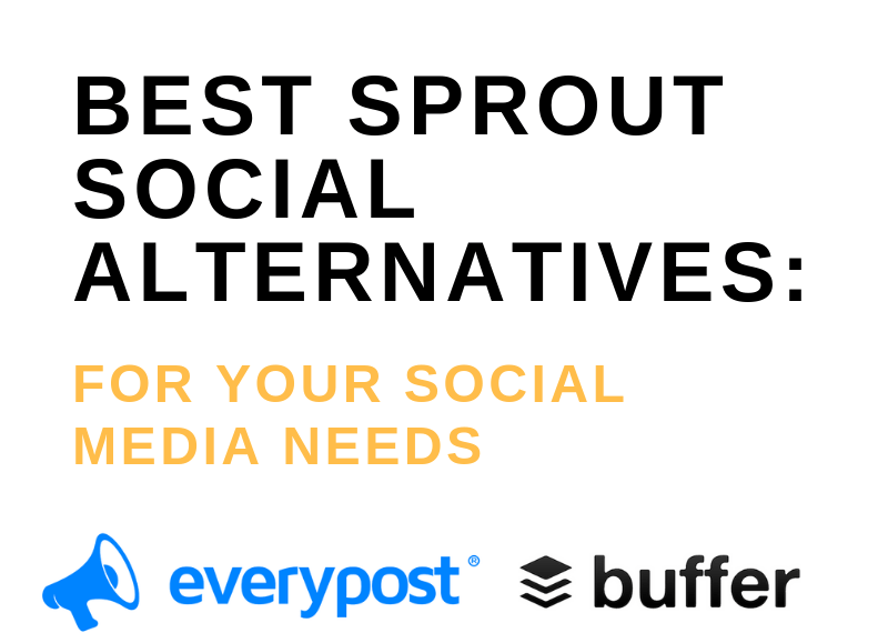 Best Sprout Social Alternatives: For your social media needs
