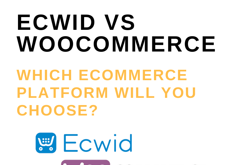 ecwid vs woocommerce_ which ecommerce platform will you choose_