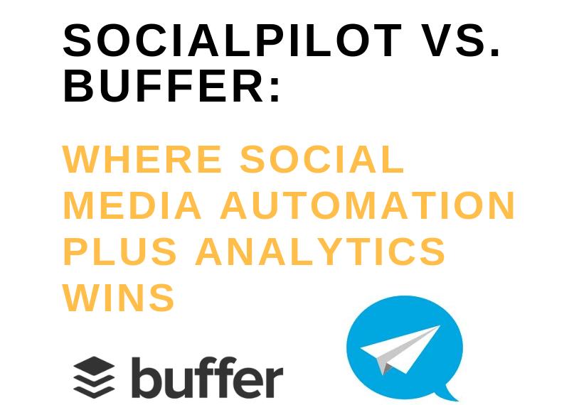 socialpilot vs buffer_ where social media automation plus analytics wins