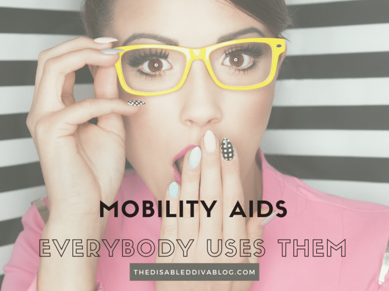 Mobility aids, everybody uses them