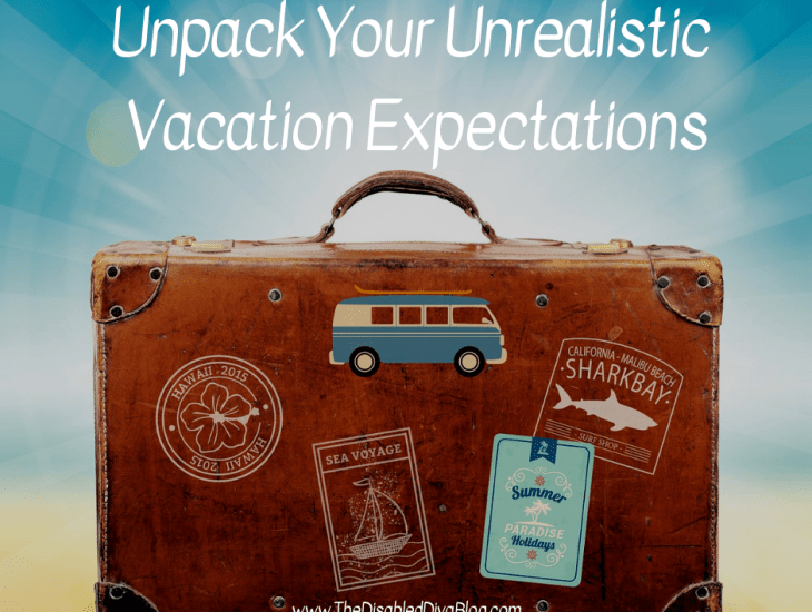 unpack your unrealistic vacation expectations