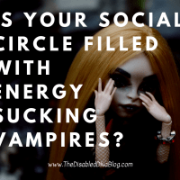 Is Your Social Circle Filled With Energy Sucking Vampires?