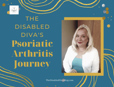 The Disabled Diva shares what events led up to her psoriatic arthritis diagnosis and what treatments have reduced her pain.