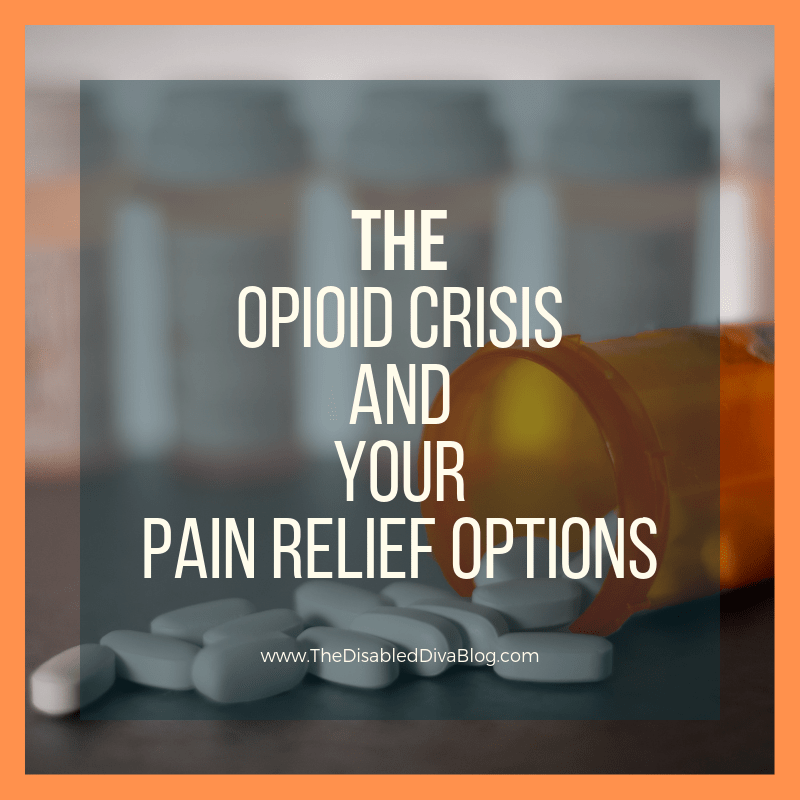 the opioid crisis and your pain relief options