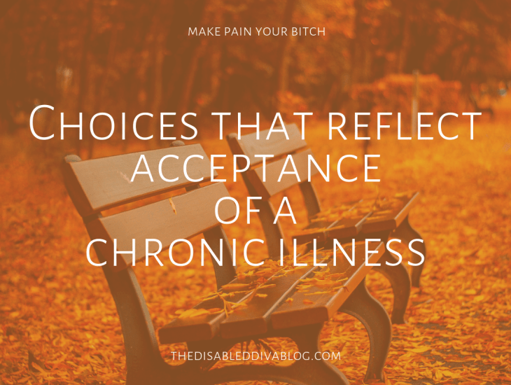 Choices that reflect acceptance of a chronic illness