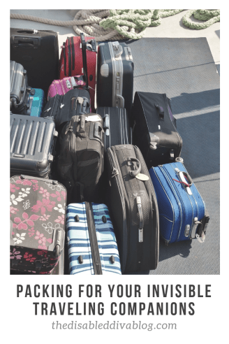 Packing for your invisible traveling companions. Chronic illness travel tips.