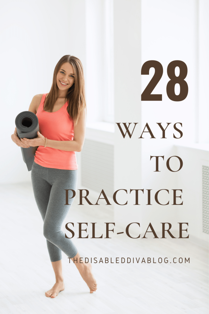 Practice self-care with these 28 ideas to make living with your chronic illness easier to manage, less painful, and more fun!