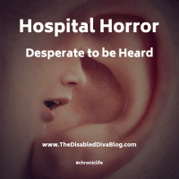 Hospital Horrors Part 2: Desperate to be heard!