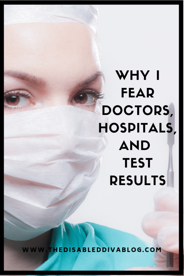 Why I fear doctors, hospitals, and test results
