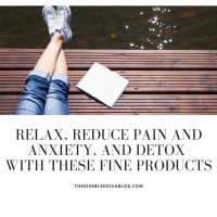Relax, Reduce Pain and Anxiety, Detox, and Save Big