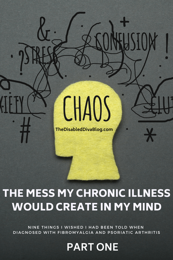 THE MESS MY CHRONIC ILLNESS WOULD CREATE IN MY MIND