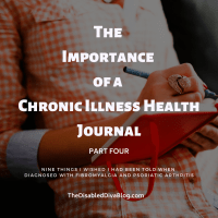 The Importance of a Chronic Illness Health Journal: Nine Things I Wished I had Been Told When Diagnosed with Fibromyalgia and Psoriatic Arthritis Part 4
