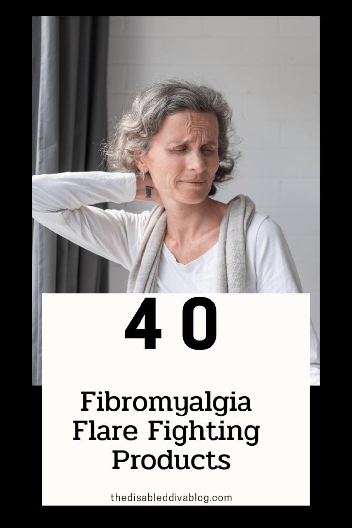 40 fibromyalgia flare fighting products