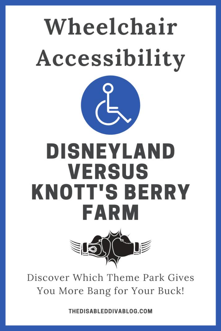 Wheelchair accessibility Disneyland versus Knott's Berry Farm